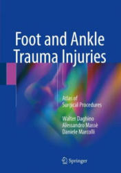 Foot and Ankle Trauma Injuries - Atlas of Surgical Procedures (ISBN: 9783319696164)