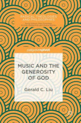 Music and the Generosity of God (ISBN: 9783319694924)