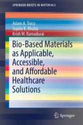Bio-Based Materials as Applicable, Accessible, and Affordable Healthcare Solutions (ISBN: 9783319693255)