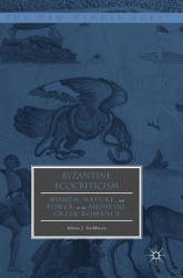 Byzantine Ecocriticism: Women, Nature, and Power in the Medieval Greek Romance (ISBN: 9783319692029)