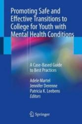 Promoting Safe and Effective Transitions to College for Youth with Mental Health Conditions (ISBN: 9783319688930)