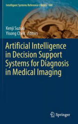 Artificial Intelligence in Decision Support Systems for Diagnosis in Medical Imaging (ISBN: 9783319688428)