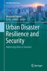 Urban Disaster Resilience and Security: Addressing Risks in Societies (ISBN: 9783319686059)