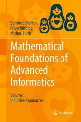 Mathematical Foundations of Advanced Informatics: Volume 1: Inductive Approaches - Volume 1: Inductive Approaches (ISBN: 9783319683966)