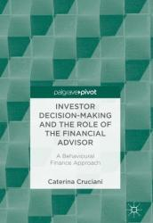 Investor Decision-Making and the Role of the Financial Advisor: A Behavioural Finance Approach (ISBN: 9783319682334)