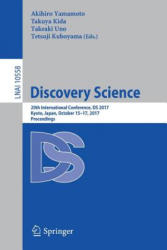 Discovery Science - 20th International Conference, DS 2017, Kyoto, Japan, October 15-17, 2017, Proceedings (ISBN: 9783319677859)