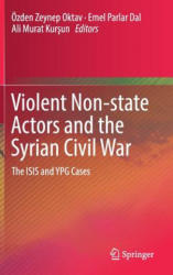 Violent Non-State Actors and the Syrian Civil War: The Isis and Ypg Cases (ISBN: 9783319675275)