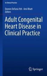Adult Congenital Heart Disease in Clinical Practice - Doreen Defaria Yeh, Ami Bhatt (ISBN: 9783319674186)