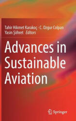 Advances in Sustainable Aviation - Tahir Hikmet Karakoç, C. Ozgur Colpan, Yasin Söhret (ISBN: 9783319671338)