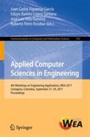 Applied Computer Sciences in Engineering - 4th Workshop on Engineering Applications, WEA 2017, Cartagena, Colombia, September 27-29, 2017, Proceeding (ISBN: 9783319669625)