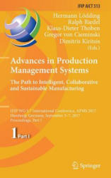 Advances in Production Management Systems. The Path to Intelligent, Collaborative and Sustainable Manufacturing - IFIP WG 5.7 International Conferenc (ISBN: 9783319669229)