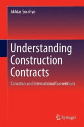 Understanding Construction Contracts - Akhtar Surahyo (ISBN: 9783319666846)