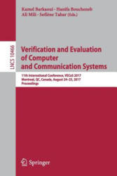 Verification and Evaluation of Computer and Communication Systems - 11th International Conference, VECoS 2017, Montreal, QC, Canada, August 24-25, 20 (ISBN: 9783319661759)