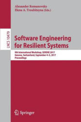 Software Engineering for Resilient Systems - 9th International Workshop, SERENE 2017, Geneva, Switzerland, September 4-5, 2017, Proceedings (ISBN: 9783319659473)