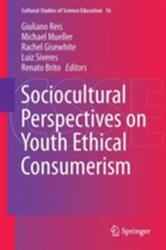 Sociocultural Perspectives on Youth Ethical Consumerism (ISBN: 9783319656076)