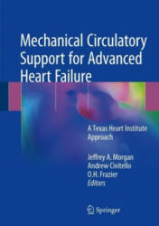 Mechanical Circulatory Support for Advanced Heart Failure - Jeffrey A. Morgan, Andrew Civitello, O. H. Frazier (ISBN: 9783319653631)