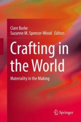 Crafting in the World: Materiality in the Making (ISBN: 9783319650876)