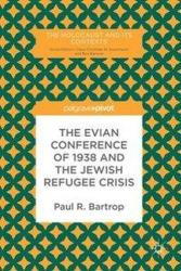 Evian Conference of 1938 and the Jewish Refugee Crisis (ISBN: 9783319650456)