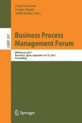 Business Process Management Forum - BPM Forum 2017, Barcelona, Spain, September 10-15, 2017, Proceedings (ISBN: 9783319650142)