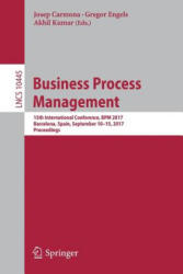 Business Process Management - 15th International Conference, BPM 2017, Barcelona, Spain, September 10-15, 2017, Proceedings (ISBN: 9783319649993)