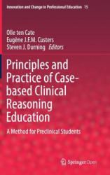 Principles and Practice of Case-Based Clinical Reasoning Education: A Method for Preclinical Students (ISBN: 9783319648279)