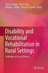 Disability and Vocational Rehabilitation in Rural Settings - Challenges to Service Delivery (ISBN: 9783319647852)