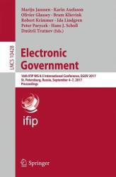 Electronic Government - 16th IFIP WG 8.5 International Conference, EGOV 2017, St. Petersburg, Russia, September 4-7, 2017, Proceedings (ISBN: 9783319646763)