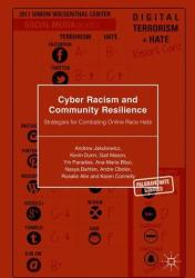 Cyber Racism and Community Resilience: Strategies for Combating Online Race Hate (ISBN: 9783319643878)