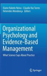 Organizational Psychology and Evidence-Based Management - Elaine Rabelo Neiva, Cláudio Vaz Torres, Helenides Mendonça (ISBN: 9783319643038)