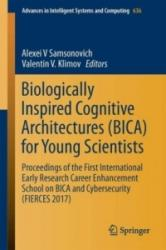 Biologically Inspired Cognitive Architectures (ISBN: 9783319639390)