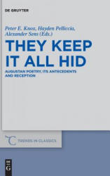 They Keep It All Hid: Augustan Poetry Its Antecedents and Reception (ISBN: 9783110544176)