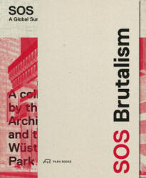 SOS Brutalism - A Global Survey (ISBN: 9783038600756)