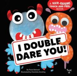 I Double Dare You! - A Hair-Raising Touch-and-Feel Book (ISBN: 9782408004323)