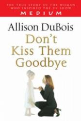 Don't Kiss Them Goodbye (2006)