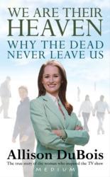We Are Their Heaven - Allison DuBois (2007)