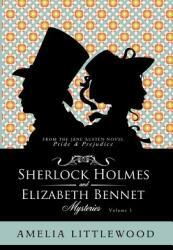 Sherlock Holmes & Elizabeth Bennet Mysteries (ISBN: 9781999760069)