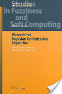 Hierarchical Bayesian Optimization Algorithm: Toward a New Generation of Evolutionary Algorithms - Toward a New Generation of Evolutionary Algorithms (ISBN: 9783540237747)
