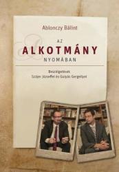 ABLONCZY BÁLINT - AZ ALKOTMÁNY NYOMÁBAN (ISBN: 9789638824059)