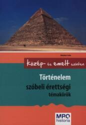 Történelem szóbeli érettségi témakörök (ISBN: 9789639692602)