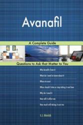 Avanafil; A Complete Guide - G J Blokdijk (ISBN: 9781984242884)