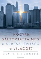 Hogyan változtatta meg a kereszténység a világot? (2017)