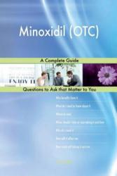 Minoxidil (OTC); A Complete Guide - G J Blokdijk (ISBN: 9781984020116)