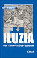 ILUZIA. EROU SI ANTIEROU IN CRIZELE ECONOMICE (2010)