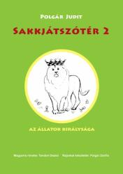 Sakkjátszótér 2. - Az állatok királysága (2011)