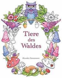 Tiere des Waldes: Ein Ausmalbuch für Erwachsene zum Träumen und Entspannen. - Alexandra Dannenmann, Alexandra Dannenmann (ISBN: 9781983673597)