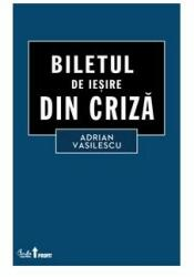 Biletul de ieşire din criză (ISBN: 9786065882416)