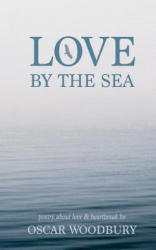 Love by the Sea - Oscar Woodbury (ISBN: 9781982030254)