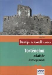 Történelmi adattár érettségizőknek (ISBN: 9789639692725)