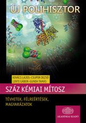 Száz kémiai mítosz. Tévhitek, félreértések, magyarázatok (2011)