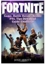BOOK - FORTNITE GAME, BATTLE ROYALE, REDDIT, PS - JOSH ABBOTT (ISBN: 9781981443116)